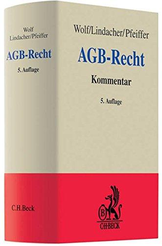 9783406510465: AGB-Recht. Kommentar: Kommentierung der §§ 305-310 BGB mit umfangreichem Klauselkatalog