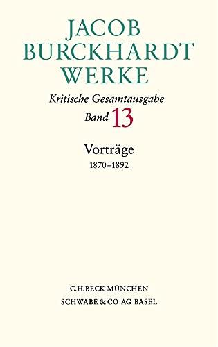 Vorträge, 1870-1892 - Jacob Burckhardt Werke, Kritische: Burckhardt, Jacob /