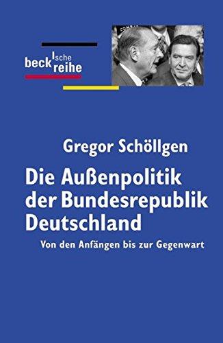 9783406510939: Die Außenpolitik der Bundesrepublik Deutschland: Von den Anfängen bis zur Gegenwart