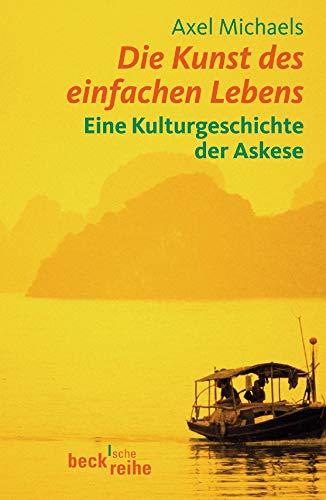 9783406511073: Die Kunst des einfachen Lebens: Eine Kulturgeschichte der Askese