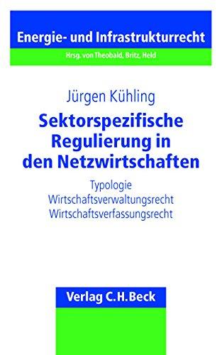 Sektorspezifische Regulierung in den Netzwirtschaften: Jürgen Kühling