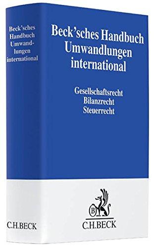 9783406516092: Beck'sches Handbuch Umwandlungen international: Gesellschaftsrecht, Bilanzrecht, Steuerrecht