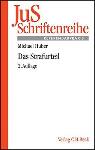 9783406516207: Das Strafurteil: Grundfragen zu Aufbau und Abfassung von Verurteilung, Freispruch und Einstellung
