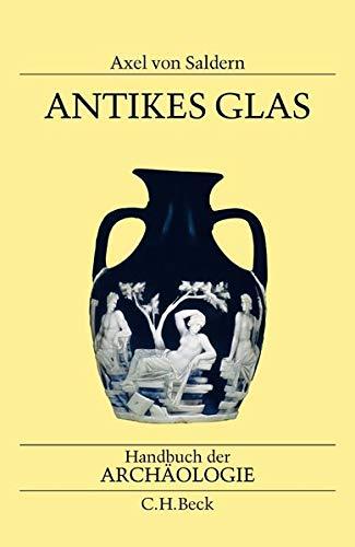 Antikes Glas: Axel von Saldern