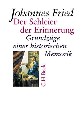9783406522116: Der Schleier der Erinnerung: Grundzüge einer historischen Memorik