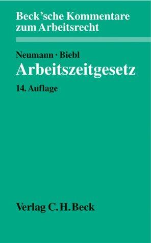 Arbeitszeitgesetz. Kommentar. 14 Auflage. Becksche Kommentare zum Arbeitsrecht, Band 7.: Neumann, ...