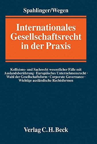 Internationales Gesellschaftsrecht in der Praxis: Gerhard Wegen