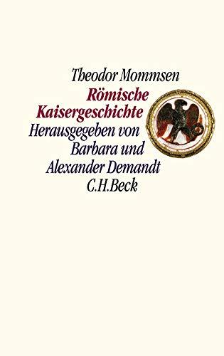Römische Kaisergeschichte: Theodor Mommsen