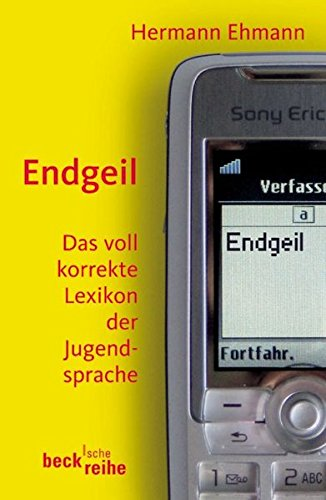 9783406528286: Endgeil; Das Voll Korrekte Lexikon Der Jugendsprache
