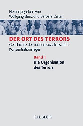 9783406529610: Der Ort des Terrors: Die Ort des Terrors: Geschichte der nationalsozialistischen Konzentrationslager. Band 1: Die Organisation des Terrors: Bd. 1