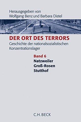 Der Ort des Terrors Natzweiler - Groß-Rosen - Stutthof: Wolfgang Benz