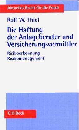9783406530982: Die Haftung der Anlageberater und Versicherungsvermittler: Risikoerkennung, Risikomanagement