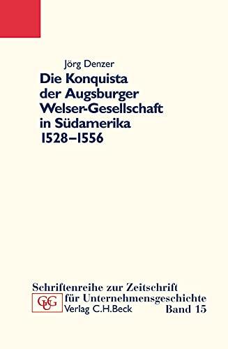 9783406534843: Die Konquista der Augsburger Welser-Gesellschaft in Südamerika (1528-1556)