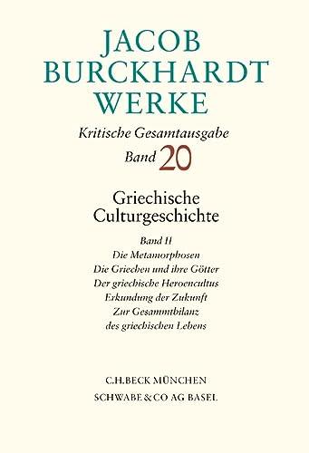 Griechische Culturgeschichte. Band II. Die Metamorphosen. Die: Burckhardt, Jacob:
