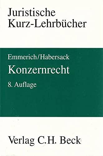 Konzernrecht: Emmerich, Volker, Sonnenschein,