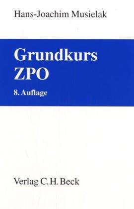 9783406537882: Grundkurs ZPO: Eine Darstellung zur Vermittlung von Grundlagenwissen im Zivilprozessrecht (Erkenntnisverfahren und Zwangsvollstreckung) mit Fällen und ... sowie mit Übungsklausuren