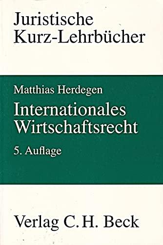 9783406538889: Internationales Wirtschaftsrecht. Ein Studienbuch