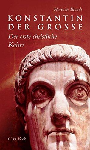 Konstantin der Grosse : Der erste christliche Kaiser - Eine Biographie. - Brandt, Hartwin