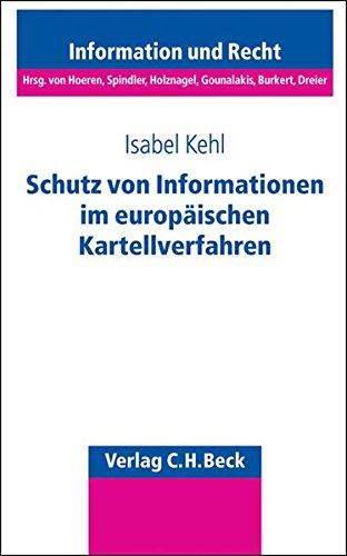 Schutz von Informationen im europäischen Kartellverfahren: Isabel Kehl