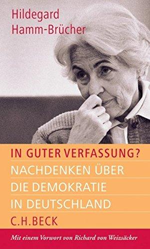 In guter Verfassung? Nachdenken über die Demokratie in Deutschland. - Hamm-Brücher, Hildegard