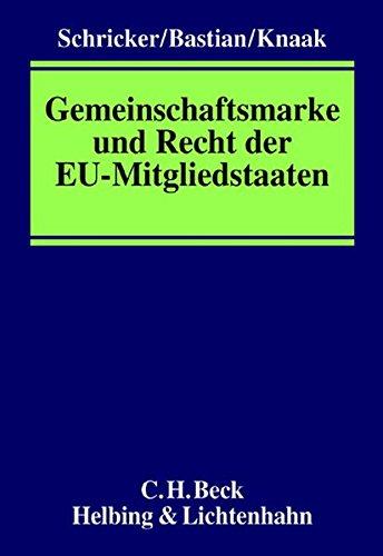 Gemeinschaftsmarke und Recht der EU-Mitgliedstaaten: Gerhard Schricker