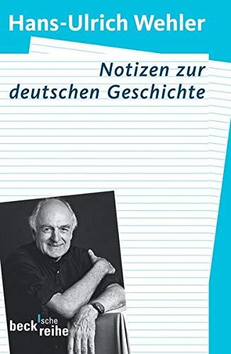 Notizen zur deutschen Geschichte: Wehler, Hans-Ulrich