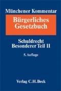 9783406548444: Münchener Kommentar zum Bürgerlichen Gesetzbuch. Gesamtwerk. In 11 Bänden mit Ergänzungsband / Münchener Kommentar zum Bürgerlichen Gesetzbuch Bd. 4: Schuldrecht - Besonderer Teil II