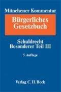 9783406548451: Münchener Kommentar Bürgerliches Gesetzbuch Band 5 Schuldrecht Besonderer Teil III