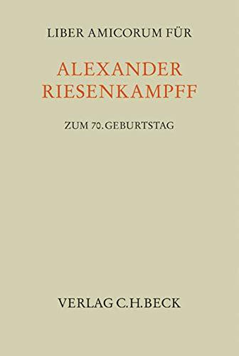 Liber Amicorum für Alexander Riesenkampff zum 70. Geburtstag (Hardback)