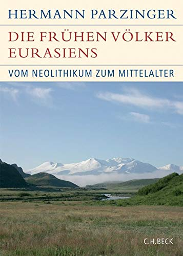 Die frühen Völker Eurasiens: Hermann Parzinger