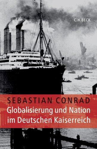 9783406549656: Globalisierung und Nation im deutschen Kaiserreich