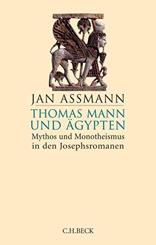 9783406549779: Thomas Mann Und Agypten: Mythos und Monotheismus in Den Josephsromanen
