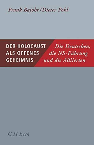 Der Holocaust als offenes Geheimnis: Frank Bajohr