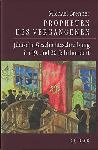 9783406549816: Propheten des Vergangenen: J�dische Geschichtsschreibung im 19. und 20. Jahrhundert