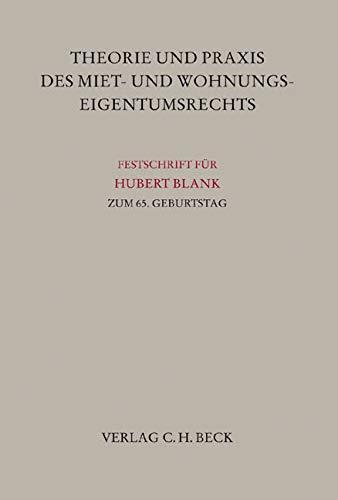 Theorie und Praxis des Miet- und Wohnungseigentumsrechts: Ulf P. B�rstinghaus