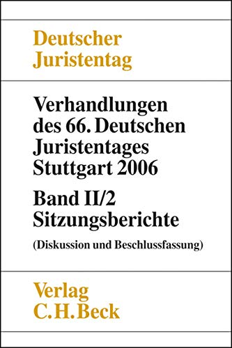 9783406550782: Verhandlungen des 66. Deutschen Juristentages Stuttgart 2006 Band II/2: Sitzungsberichte: Diskussion und Beschlussfassung: 2/2