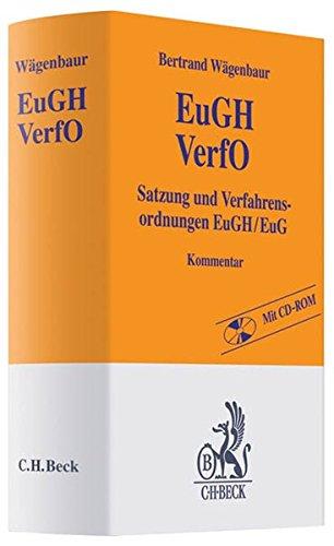 Satzung und Verfahrensordnungen des EuGH / EuG (EuGH / VerfO): Bertrand P. W�genbaur