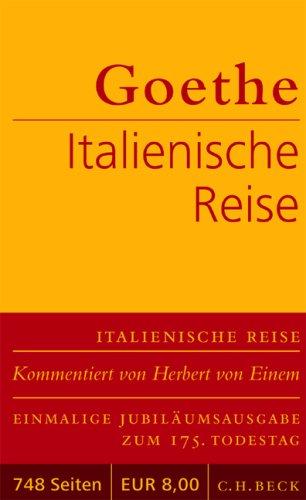 Italienische Reise: Goethe, Johann Wolfgang