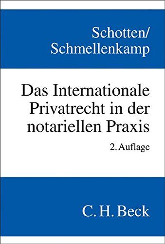 9783406555183: Das Internationale Privatrecht in der notariellen Praxis