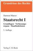 9783406558252: Staatsrecht 1: Grundlagen, Verfassungsorgane, Staatsfunktionen