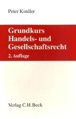 Grundkurs Handels- und Gesellschaftsrecht: Peter Kindler