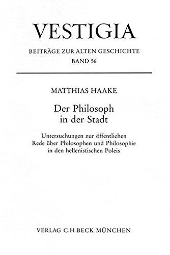 9783406558566: Der Philosoph in der Stadt: Untersuchungen zur öffentlichen Rede über Philosophen und Philosophie in den hellenistischen Poleis (Livre en allemand)