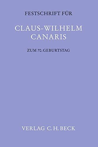 Festschrift für Claus-Wilhelm Canaris zum 70. Geburtstag. 2 Bände: Andreas Heldrich