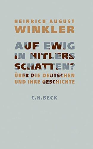 9783406562143: Auf ewig in Hitlers Schatten?: Anmerkungen zur deutschen Geschichte