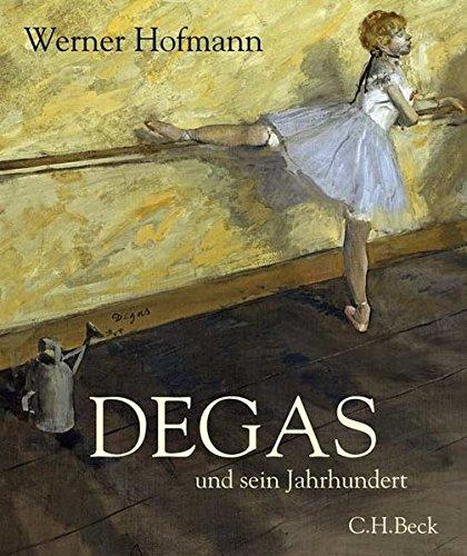 Degas und sein Jahrhundert: Werner Hofmann