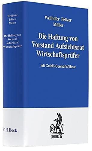 Haftung von Vorstand, Aufsichtsrat und Wirtschaftsprufer: mit GmbH-Geschaftsfuhrer: Werner ...