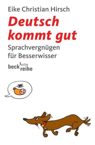 9783406568145: Deutsch kommt gut: Sprachvergnügen für Besserwisser