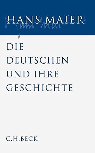 Gesammelte Schriften Bd. 5: Die Deutschen und ihre Geschichte: Hans Maier