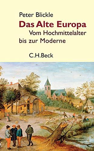 9783406571718: Das Alte Europa: Vom Hochmittelalter bis zur Moderne