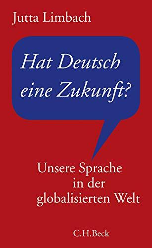 9783406572340: Die deutsche Sprache in der globalisierten Welt
